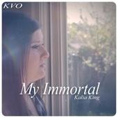 My Immortal (feat. Kalia King)