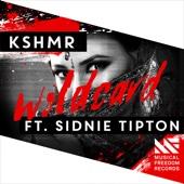 Wildcard (feat. Sidnie Tipton) - KSHMR