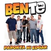 Bente - Parokya Ni Edgar