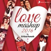 Love Mashup 2016 (By Kiran Kamath) - Single - Jeet Gannguli, Pritam & Arijit Singh