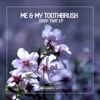 Me & My Toothbrush - Drop That (Original Mix)