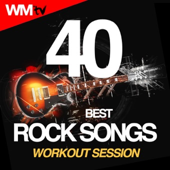 40 Best Rock Songs Workout Session  (Unmixed Compilation for Fitness & Workout 124 – 185 Bpm – Ideal for Running, Jogging, Step, Aerobic, CrossFit, Cardio Dance, Gym, Spinning, HIIT – 32 Count) – Various Artists
