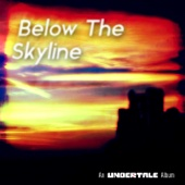 Below the Skyline - An Undertale Tribute Album