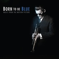 Born to Be Blue (Original Soundtrack)