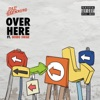 Over Here - Rae Sremmurd