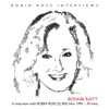 Interview with Robin Ross DJ 1995, Bonnie Raitt