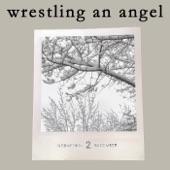 Wrestling an Angel - Single