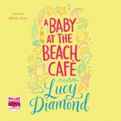 Lucy Diamond - A Baby at the Beach Café (Unabridged) artwork