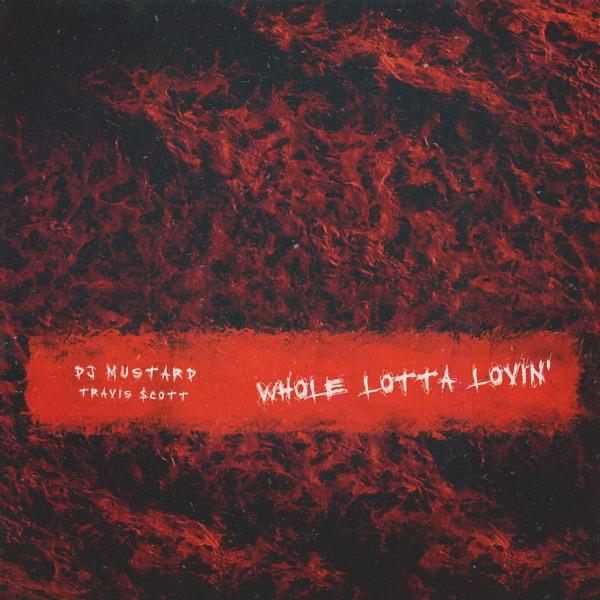 Whole Lotta Lovin' (feat. Travis Scott)