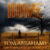 Tom Abrahams - Home - A Post Apocalyptic/Dystopian Adventure: The Traveler, Volume 1 (Unabridged)  artwork