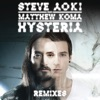 Hysteria (feat. Matthew Koma) [Remixes] - EP, Steve Aoki