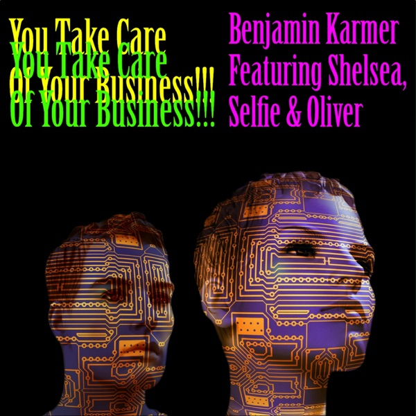 You Take Care of Your Business (Radio Edit) [feat. Shelsea, #Selfie & Oliver]