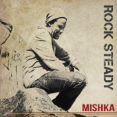 Rock Steady - Mishka