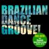 Brazilian Dance Groove! Rio 2016