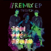 Tell the Truth (Remix EP) - Twelve24