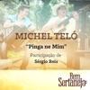 Pinga Ne Mim (feat. Sérgio Reis) - Single, Michel Teló