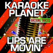 Lips Are Movin' (Karaoke Version With Background Vocals) [Originally Performed By Meghan Trainor]