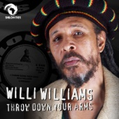 Throw Down Your Arms - Willi Williams