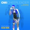 Cheerleader (feat. Kid Ink) [Felix Jaehn vs Salaam Remi Remix] - Single