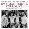 Taking Care on the Highway (Live), Bachman-Turner Overdrive