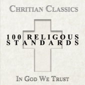 Christian Classics, 100 Religious Standards - In God We Trust - The Band of Hope and Joy