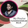 My Playlist: Yuvanshankar Raja