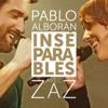 Inséparables (feat. Zaz) - Single, Pablo Alborán