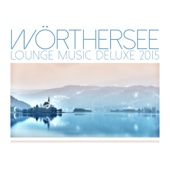 Wörthersee Lounge Music Deluxe 2015
