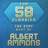 Top 50 Classics - The Very Best of Albert Ammons