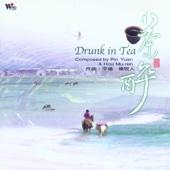 Drunk in Tea - Pin Yuan