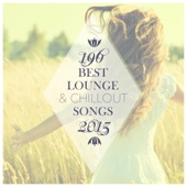 196 Best Lounge & Chillout Songs 2015