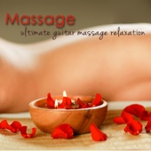 Massage - Ultimate Guitar Massage Relaxation, Acoustic & Classical Guitar Music for Massage, Relaxing Massage Music Collection, Spa Music for Relaxation