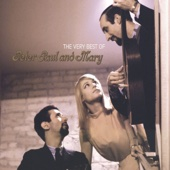 The Very Best of Peter, Paul and Mary - Peter, Paul & Mary