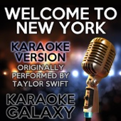 Welcome to New York (Karaoke Instrumental Version) [Originally Performed by Taylor Swift]