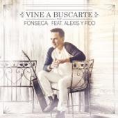 bajar descargar mp3 Vine a Buscarte (Remix) [feat. Alexis & Fido] - Fonseca