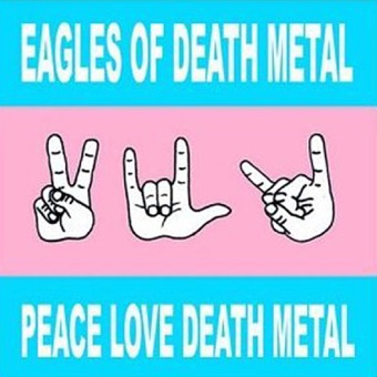 Peace Love Death Metal – Eagles of Death Metal