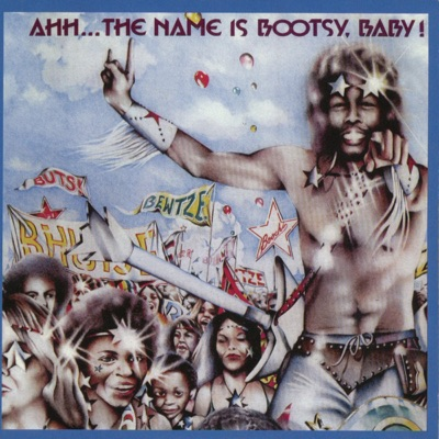 Ahh...The Name Is Bootsy