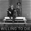 Willing To Die (feat. Suffa & Logic) - Single, Gin Wigmore