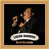 Lucho Barrios en el Recuerdo, Lucho Barrios