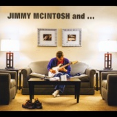 Jimmy McIntosh And... (feat. Ronnie Wood, John Scofield & Mike Stern)