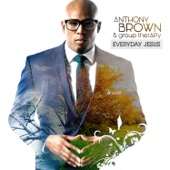 Worth (Full Version) - Anthony Brown & group therAPy