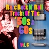 Rare Rock n' Roll Tracks of the '50s & '60s, Vol. 6