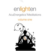 Enlighten: AcuEnergetics Meditations, Vol. 1