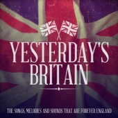 Yesterday's Britain - The Songs, Melodies and Sounds That Are Forever England