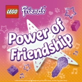 The Power of Friendship - LEGO Friends
