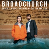 Broadchurch - Original Music Composed By Olafur Arnalds (Music From the Original TV Series)