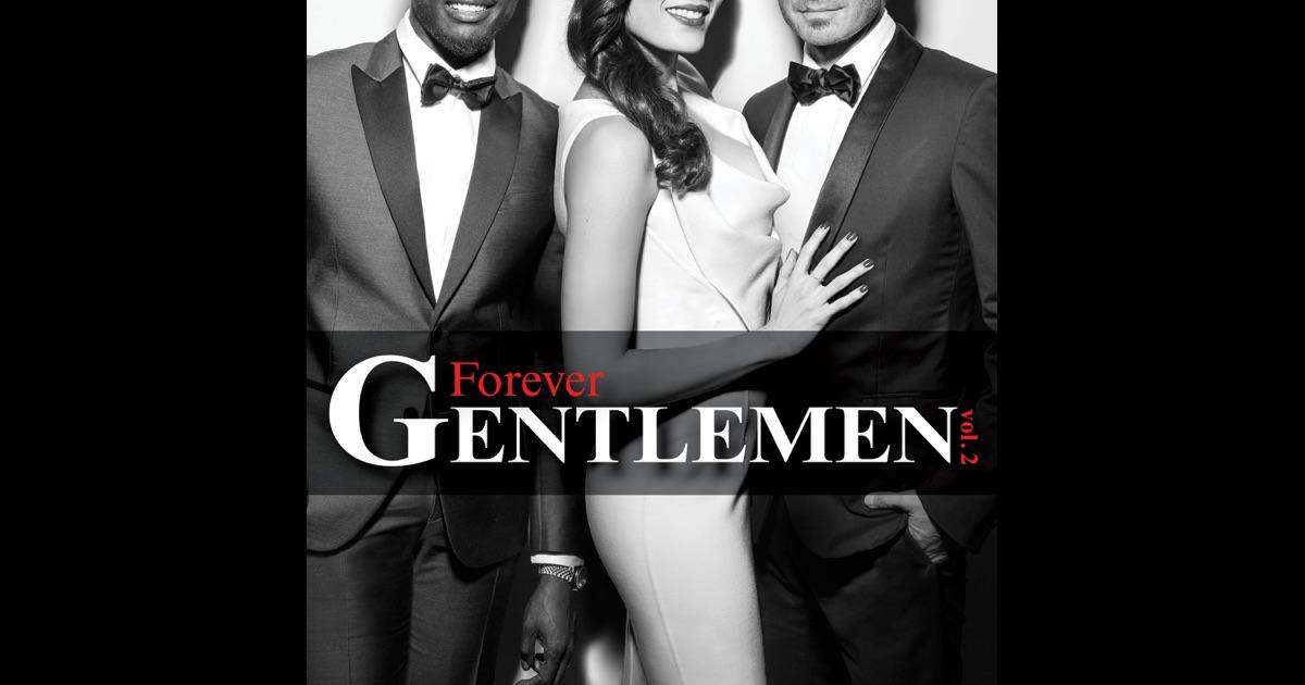 forever gentlemen vol 2 de forever gentlemen sur apple music. Black Bedroom Furniture Sets. Home Design Ideas