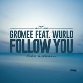 Ustaw na halo granie Follow You feat Wurld Gromee