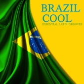 Brazil Cool: Essential Latin Grooves