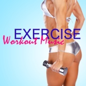 Exercise Workout Music – Electronic Techno Music for Fitness, Top Workout Songs 4 Exercise, Aerobics and Cardio Fitness